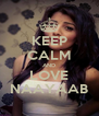 KEEP CALM AND LOVE NAAYAAB - Personalised Poster A4 size