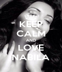 KEEP CALM AND LOVE NABILA - Personalised Poster A4 size