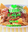 KEEP CALM AND love nachos - Personalised Poster A4 size