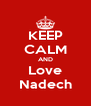 KEEP CALM AND Love Nadech - Personalised Poster A4 size
