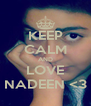 KEEP CALM AND LOVE NADEEN <3 - Personalised Poster A4 size