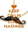 KEEP CALM AND LOVE NADINEE - Personalised Poster A4 size