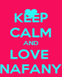 KEEP CALM AND LOVE  NAFANY - Personalised Poster A4 size