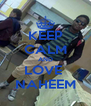 KEEP CALM AND LOVE  NAHEEM - Personalised Poster A4 size
