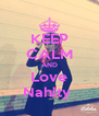 KEEP CALM AND Love Nahlty  - Personalised Poster A4 size