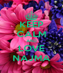 KEEP CALM AND LOVE NAJMA - Personalised Poster A4 size