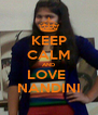 KEEP CALM AND LOVE  NANDINI - Personalised Poster A4 size