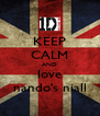 KEEP CALM AND love nando's niall - Personalised Poster A4 size