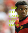KEEP CALM AND LOVE NANI - Personalised Poster A4 size