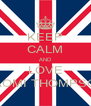 KEEP CALM AND LOVE NAOMI THOMPSON - Personalised Poster A4 size