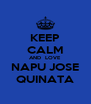 KEEP CALM AND  LOVE NAPU JOSE QUINATA - Personalised Poster A4 size