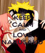 KEEP CALM AND LOVE NARUSAKU - Personalised Poster A4 size