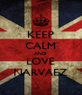 KEEP CALM AND LOVE NARVAEZ - Personalised Poster A4 size
