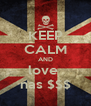 KEEP CALM AND love  nas $$$ - Personalised Poster A4 size