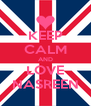 KEEP CALM AND LOVE NASREEN - Personalised Poster A4 size