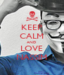 KEEP CALM AND LOVE NASSIM - Personalised Poster A4 size
