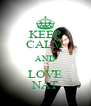KEEP CALM AND LOVE NAT - Personalised Poster A4 size