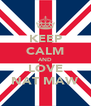 KEEP CALM AND LOVE NAT MAW - Personalised Poster A4 size