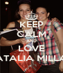 KEEP CALM AND LOVE NATALIA MILLAN - Personalised Poster A4 size