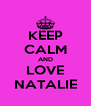 KEEP CALM AND LOVE NATALIE - Personalised Poster A4 size