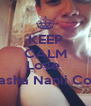 KEEP CALM AND Love  Natasha Nanii Colon  - Personalised Poster A4 size