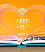 KEEP CALM AND Love Natavius my king - Personalised Poster A4 size