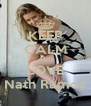 KEEP CALM AND LOVE Nath Ramos - Personalised Poster A4 size