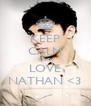 KEEP CALM AND LOVE NATHAN <3 - Personalised Poster A4 size