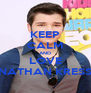 KEEP CALM AND LOVE NATHAN KRESS - Personalised Poster A4 size