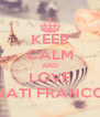 KEEP CALM AND LOVE NATI FRANCO - Personalised Poster A4 size