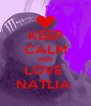 KEEP CALM AND LOVE  NATLIA  - Personalised Poster A4 size