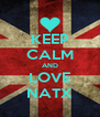 KEEP CALM AND LOVE NATX - Personalised Poster A4 size