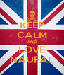 KEEP CALM AND LOVE NAUFAL - Personalised Poster A4 size
