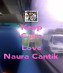 Keep Calm and Love Naura Cantik - Personalised Poster A4 size