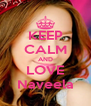 KEEP CALM AND LOVE Naveela - Personalised Poster A4 size