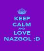 KEEP CALM AND LOVE NAZGOL :D - Personalised Poster A4 size