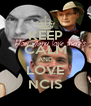 KEEP CALM AND LOVE NCIS - Personalised Poster A4 size