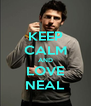 KEEP CALM AND LOVE NEAL - Personalised Poster A4 size