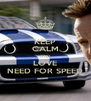KEEP CALM AND LOVE NEED FOR SPEED - Personalised Poster A4 size