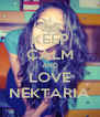 KEEP CALM AND LOVE NEKTARIA - Personalised Poster A4 size