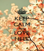 KEEP CALM AND LOVE NELE - Personalised Poster A4 size
