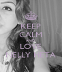 KEEP CALM AND LOVE NELLY HETA - Personalised Poster A4 size