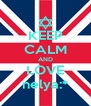 KEEP CALM AND LOVE nelya:* - Personalised Poster A4 size