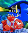 KEEP CALM AND Love  Nemo - Personalised Poster A4 size