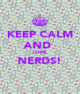 KEEP CALM AND  LOVE NERDS!  - Personalised Poster A4 size