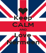Keep CALM AND Love Nermeen - Personalised Poster A4 size