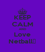 KEEP CALM AND Love Netball✌ - Personalised Poster A4 size