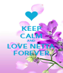 KEEP CALM AND LOVE NETTA FOREVER - Personalised Poster A4 size