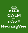 KEEP CALM AND LOVE NeunzigVier - Personalised Poster A4 size