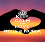 KEEP CALM AND LOVE NEUS & NÚRIA - Personalised Poster A4 size